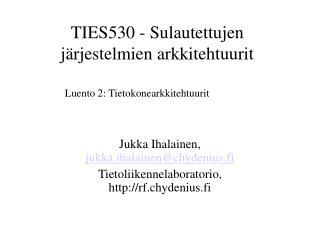 TIES530 - Sulautettujen j rjestelmien arkkitehtuurit