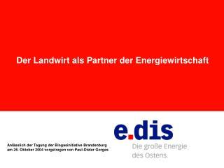 Der Landwirt als Partner der Energiewirtschaft