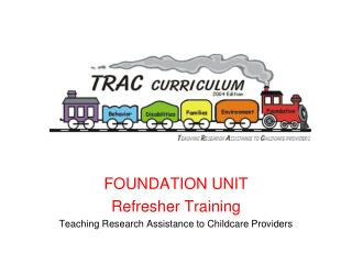FOUNDATION UNIT  Refresher Training Teaching Research Assistance to Childcare Providers