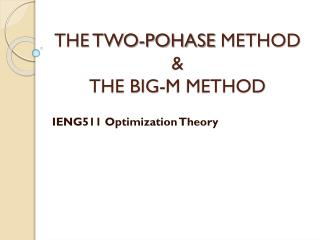 THE  TWO-POHASE  METHOD & THE BIG-M METHOD