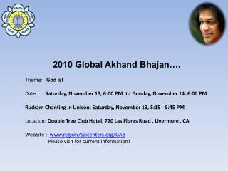 2010 Global Akhand Bhajan…. Theme:    God Is!