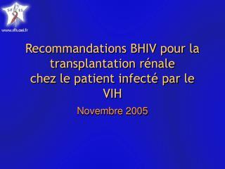 Recommandations BHIV pour la transplantation rénale chez le patient infecté par le VIH