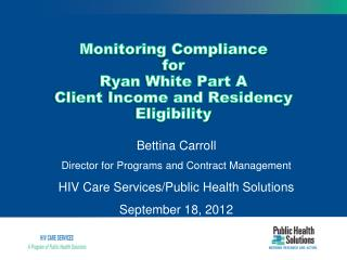 Monitoring Compliance for  Ryan White Part A Client Income and Residency Eligibility