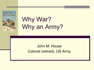 Why War?  Why an Army?