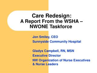 Care Redesign:   A Report From the WSHA � NWONE Taskforce
