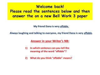 Welcome back!  Please read the sentences below and then answer the on a new Bell Work 3 paper