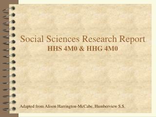 Social Sciences Research Report HHS 4M0 & HHG 4M0