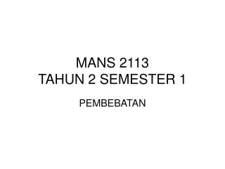 MANS 2113 TAHUN 2 SEMESTER 1