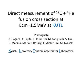 Direct measurement of  12 C +  4 He fusion cross section at Ecm=1.5MeV at  KUTL