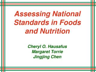 Assessing National Standards in Foods and Nutrition  Cheryl O. Hausafus Margaret Torrie Jingjing Chen