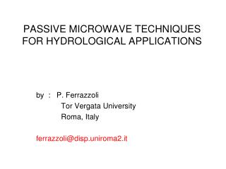 PASSIVE MICROWAVE TECHNIQUES FOR HYDROLOGICAL APPLICATIONS