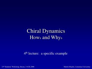 Chiral Dynamics How s  and Why s