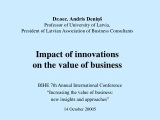"BIHE  7 th Annual International Conference "" Increasing the value of business:"