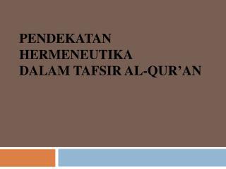 Pendekatan Hermeneutika Dalam Tafsir  al-Qur'an