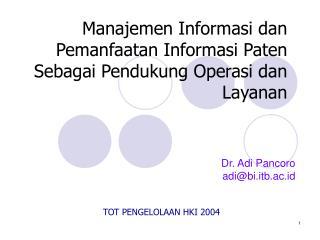 Manajemen Informasi dan Pemanfaatan Informasi Paten Sebagai Pendukung Operasi dan Layanan