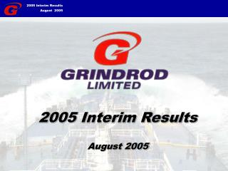 2005 Interim Results August 2005