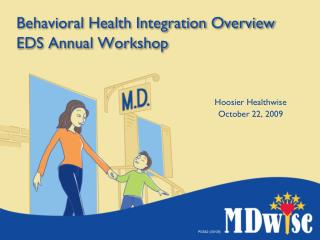 Behavioral Health Integration Overview EDS Annual Workshop
