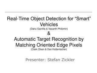Real-Time Object Detection for  Smart  Vehicles Dariu Gavrilla  Vasanth Philomin  Automatic Target Recognition by Matchi