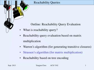 Outline: Reachability Query Evaluation What is reachability query?