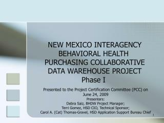 Presented to the Project Certification Committee (PCC) on June 24, 2009 Presenters: