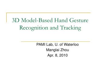 3D Model-Based Hand Gesture Recognition and Tracking