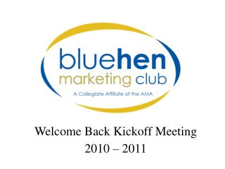 Welcome Back Kickoff Meeting 2010 – 2011
