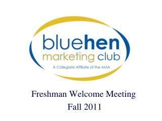 Freshman Welcome Meeting  Fall 2011