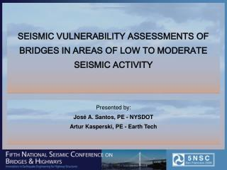 SEISMIC VULNERABILITY ASSESSMENTS OF BRIDGES IN AREAS OF LOW TO MODERATE SEISMIC ACTIVITY