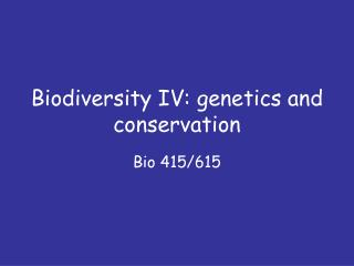 Biodiversity IV: genetics and conservation