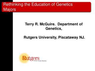 Rethinking the Education of Genetics Majors