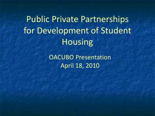 Public Private Partnerships for Development of Student Housing