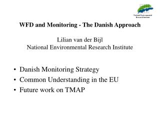 Danish Monitoring Strategy Common Understanding in the EU Future work on TMAP