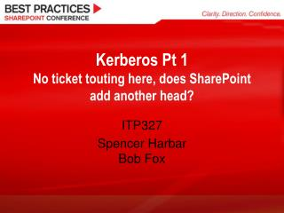 Kerberos Pt 1 No ticket touting here, does SharePoint add another head