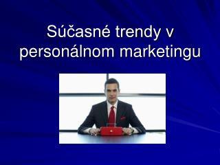 Súčasné trendy v personálnom marketingu