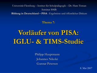 Thema 7: Vorläufer von PISA:  IGLU- & TIMS-Studie