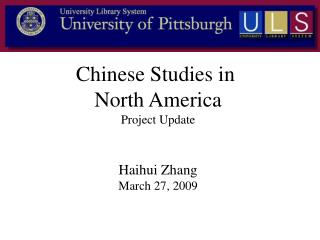 Chinese Studies in  North America Project Update   Haihui Zhang March 27, 2009