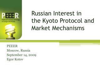 Russian Interest in the Kyoto Protocol and Market Mechanisms