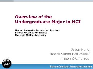 Jason Hong Newell Simon Hall 2504D jasonh@cmu