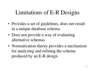 Limitations of E-R Designs