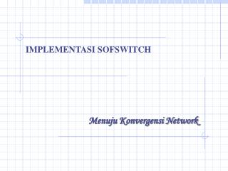 IMPLEMENTASI SOFSWITCH