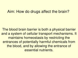 Aim: How do drugs affect the brain?