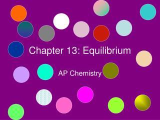 Chapter 13: Equilibrium