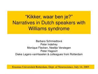 """Kikker, waar ben je?""  Narratives in Dutch speakers with Williams syndrome"