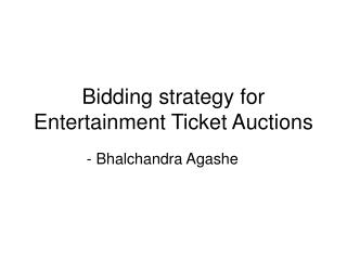 Bidding strategy for Entertainment Ticket Auctions