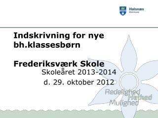 Indskrivning for nye bh.klassesbørn  Frederiksværk Skole