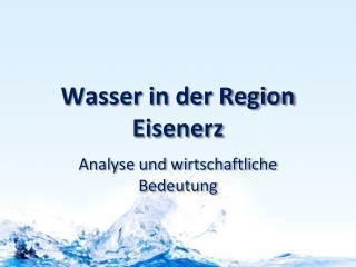 Wasser in der Region Eisenerz