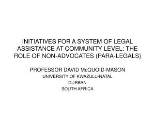 PROFESSOR DAVID McQUOID-MASON UNIVERSITY OF KWAZULU-NATAL DURBAN SOUTH AFRICA