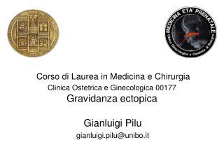 Corso di Laurea in Medicina e Chirurgia Clinica Ostetrica e Ginecologica 00177 Gravidanza ectopica