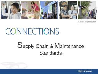 S upply  Chain  &  M aintenance Standards