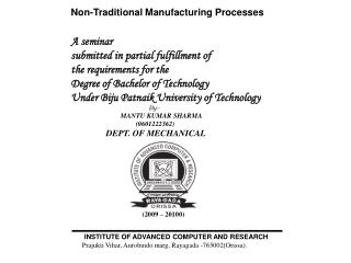 Non-Traditional Manufacturing Processes A seminar submitted in partial fulfillment of
